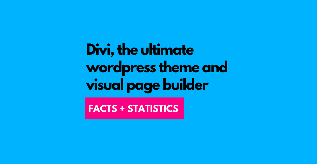 Divi Information – 16 Divi Theme Statistics You Should Know