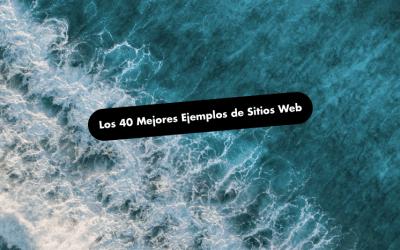 Los 40 Mejores Ejemplos de Sitios Web en 2021